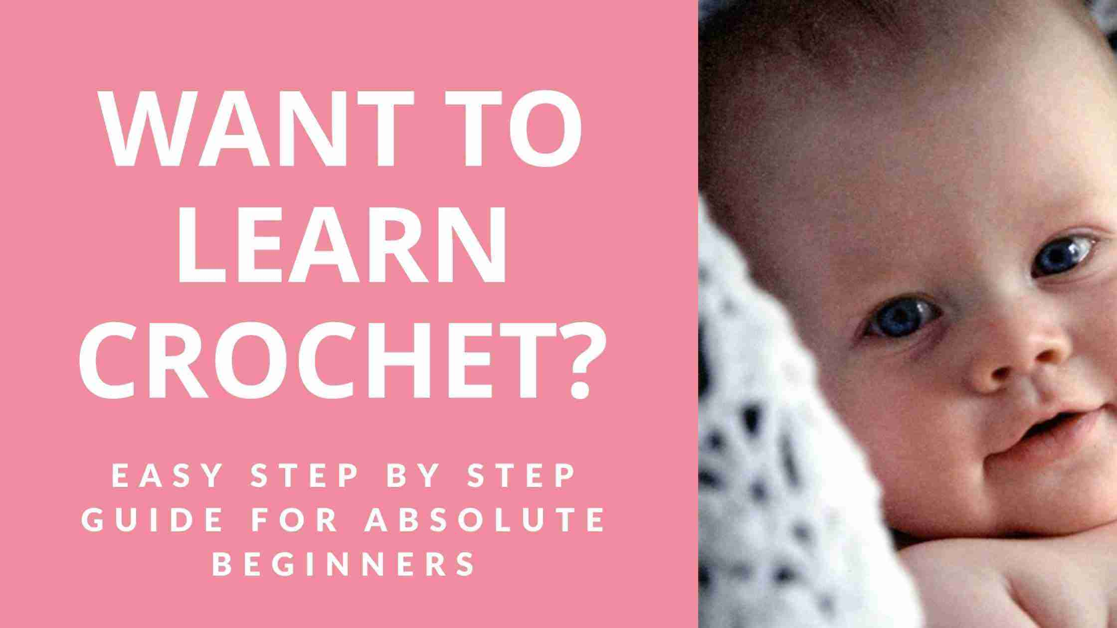 Easy Step By Step Guide for Absolute Beginners - Start Crochet