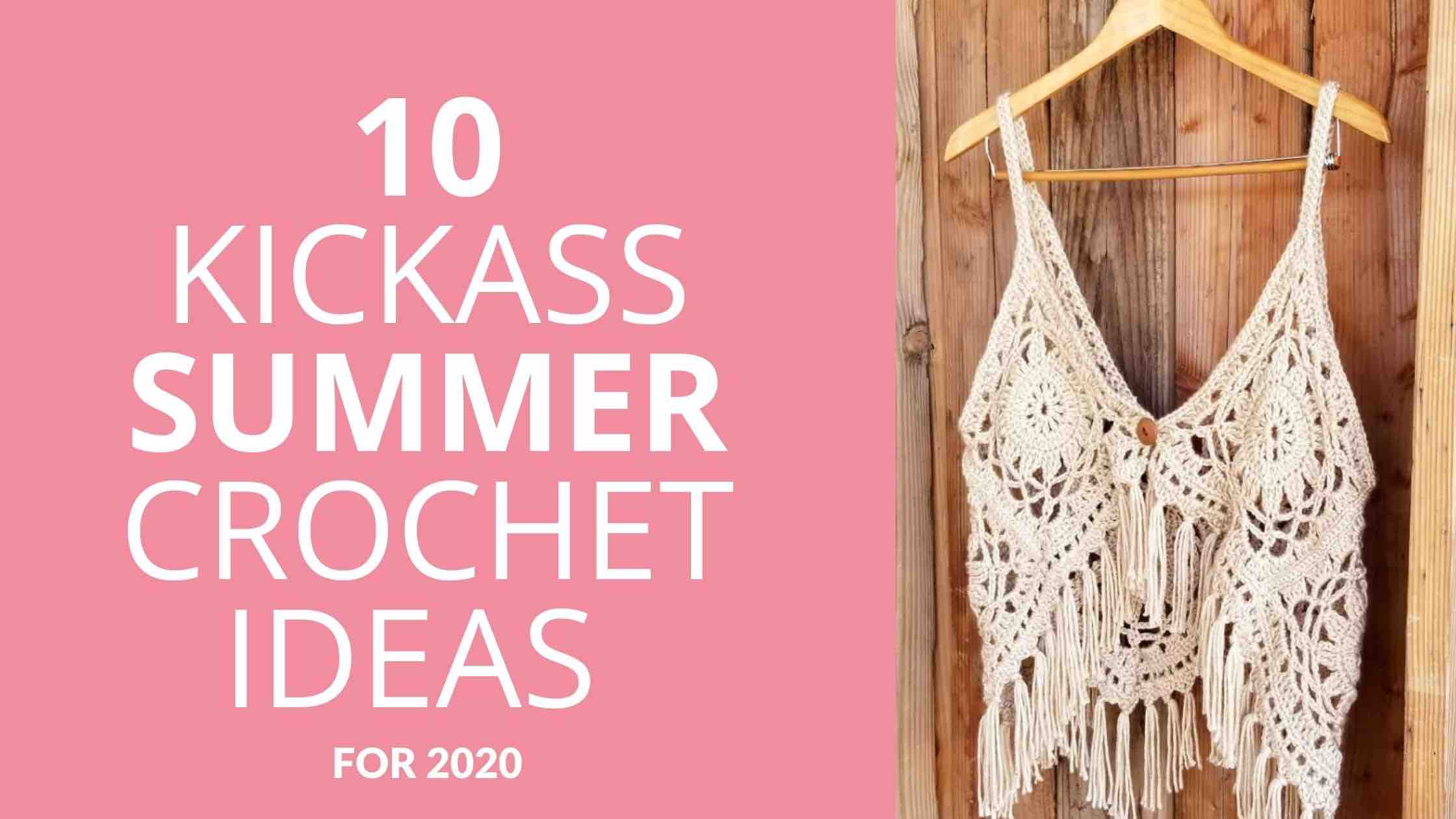 10 Kickass Summer Crochet Ideas For 2020 Start Crochet (1)