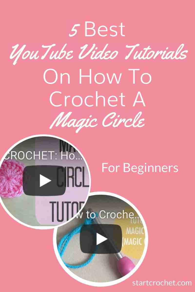 5 Best Youtube Video Tutorials On How TO Crochet A Magic Circle - Start Crochet