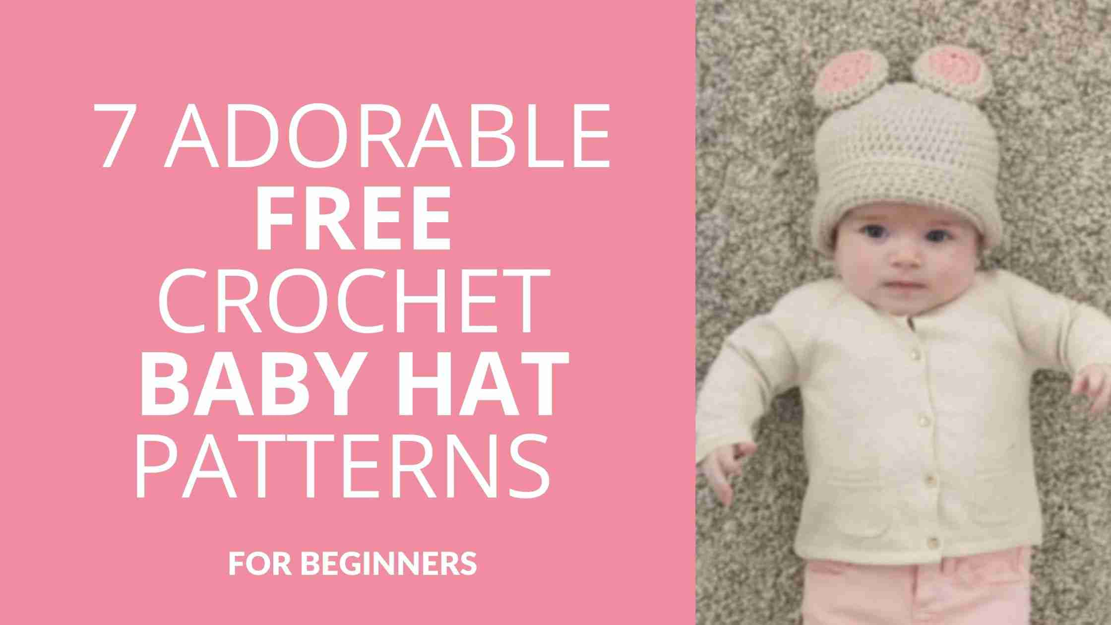 7 Adorable Free Crochet Baby Hat Patterns - Start Crochet