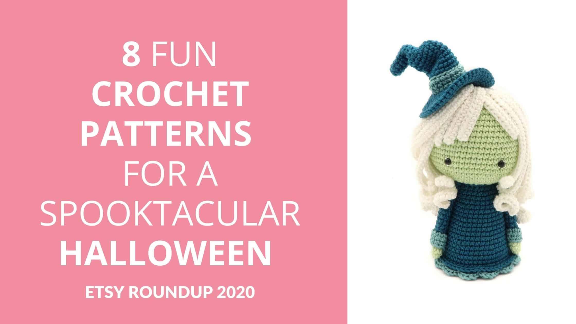 Fun Crochet Patterns For A Spooktacular Halloween - Start Crochet