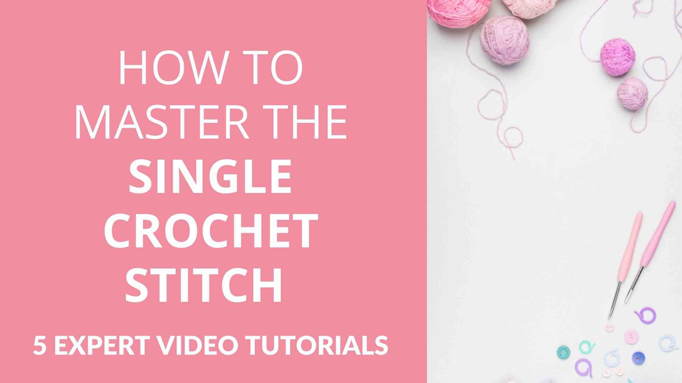 How To Master Single Crochet Stitch Blog Post Banner