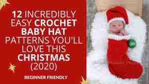 12 Incredibly Easy Crochet Baby Hat Patterns You'll Love This Christmas (2020) Start Crochet (1)