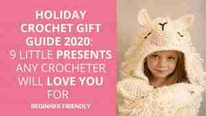 Holiday Crochet Gift Guide 2020 9 Little Presents Any Crocheter Will Love You For Start Crochet