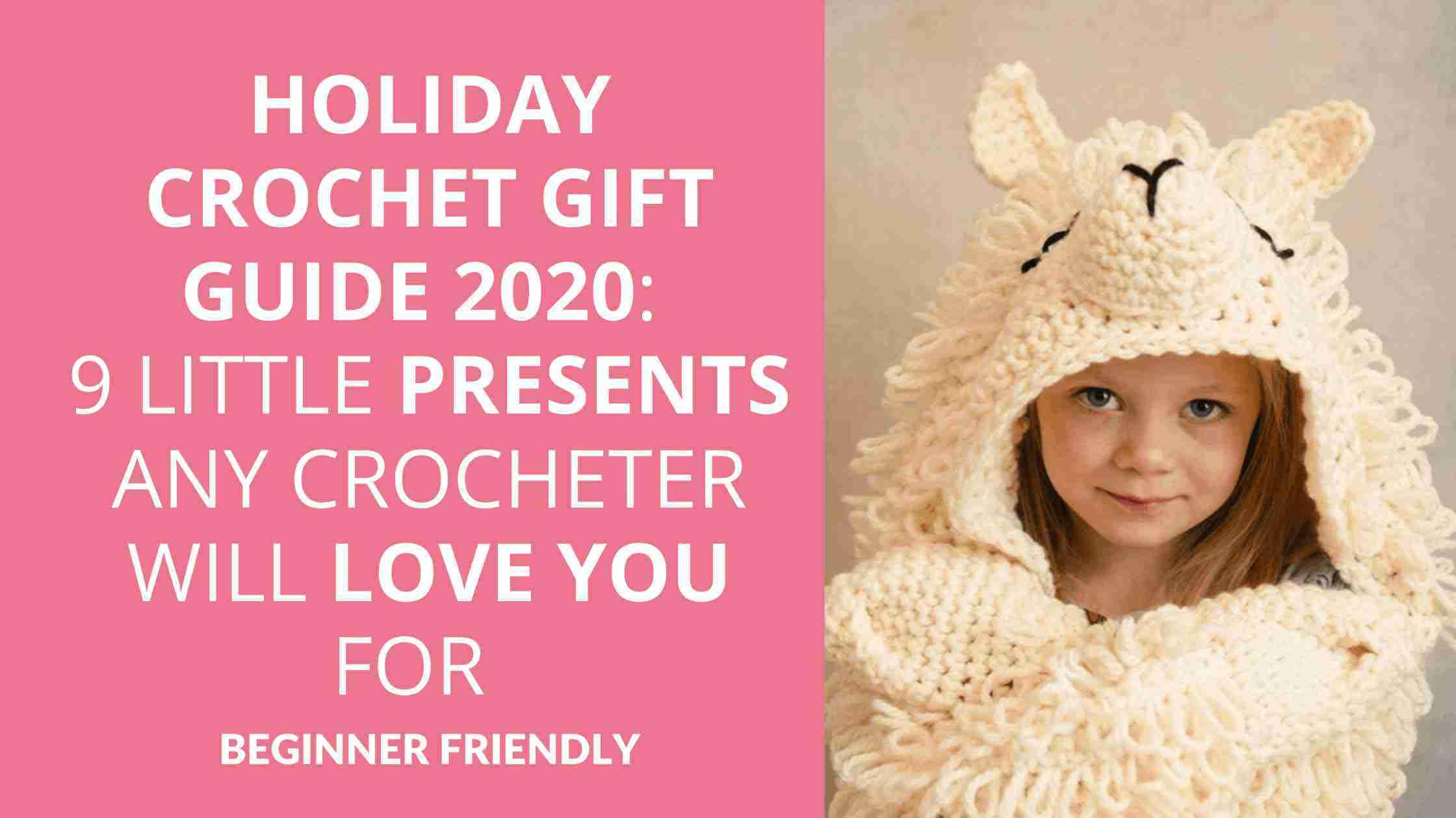 Holiday Crochet Gift Guide 2020 9 Little Presents Any Crocheter Will Love You For Start Crochet