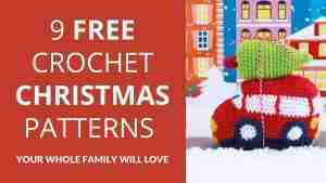 9 FREE Christmas Patterns Your Whole Family Will Love - Start Crochet