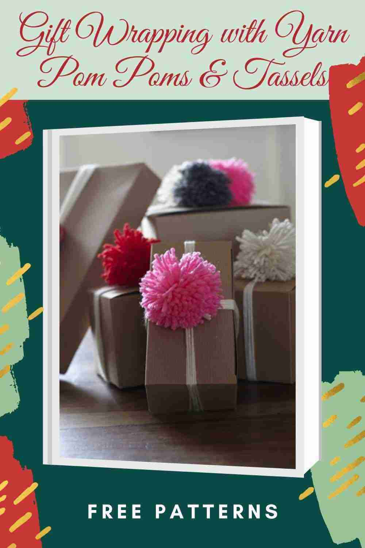 Gift Wrapping with Yarn Pom Poms & Tassels - Start Crochet