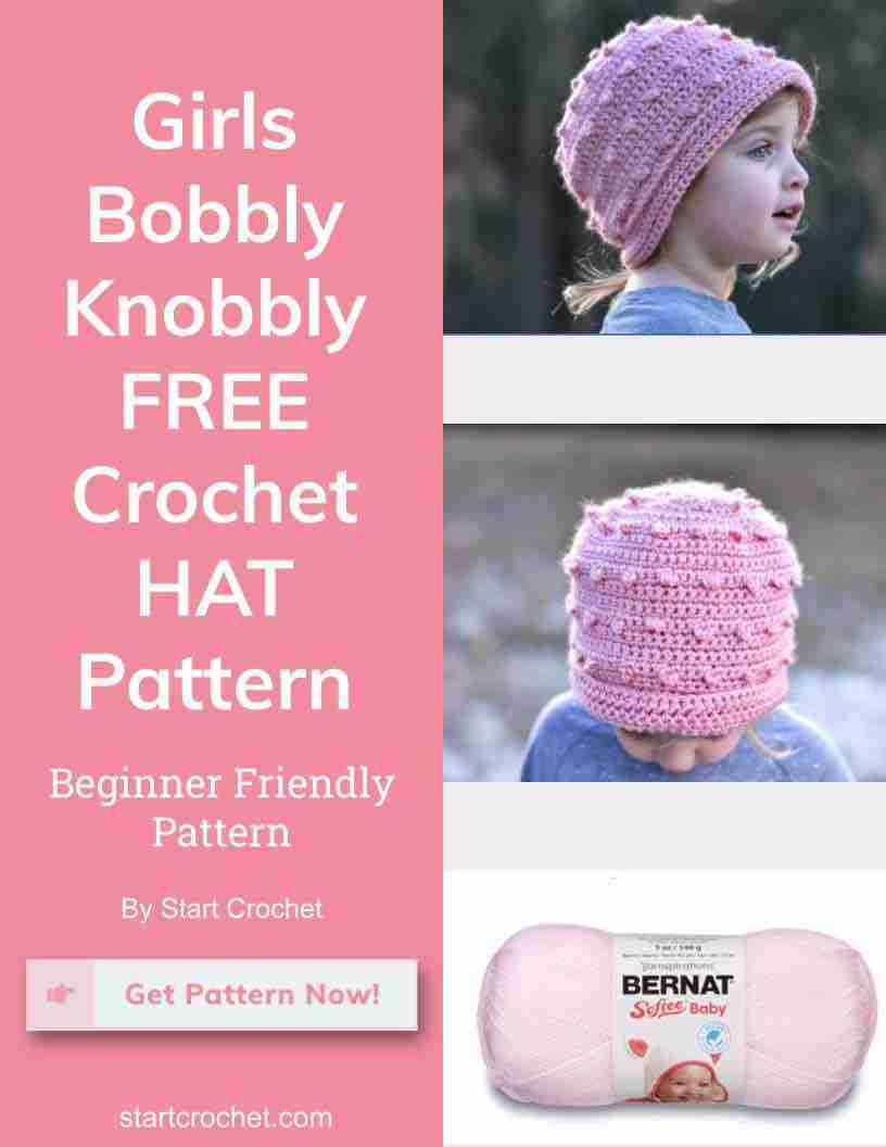 girls bobbly knobbly hat free crochet pattern start crochet